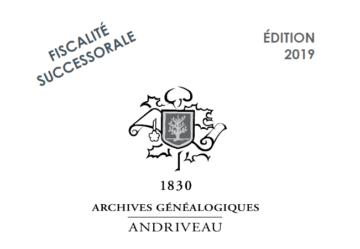 Plaquette Fiscale 2019 étude Andriveau, généalogiste successoral.